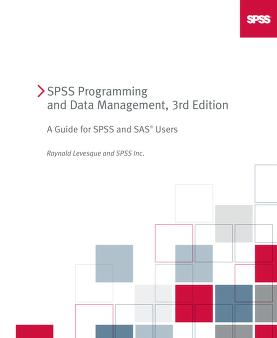 Spss Programming And Data Management by Raynald Levesque